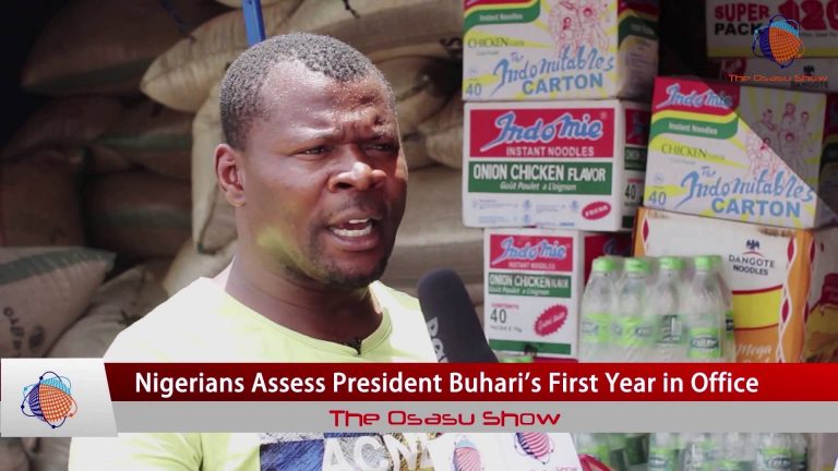 The Osasu Show: Nigerians Assess President Buhari's First Year In Office